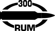 300 RUM gun Rifle Ammunition Bullet exterior oval decal sticker car or wall