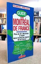 GUIDE. LES MONTRÉAL DE FRANCE. PAR ROBERT PRÉVOST