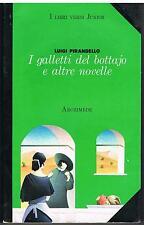 PIRANDELLO - I GALLETTI DEL BOTTAJO E ALTRE NOVELLE - LIBRI VERDI JUNIOR - 2000