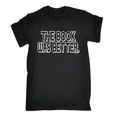 Il libro era migliore Mens T Shirt Compleanno Film Movie Geek Nerd Divertente Regalo