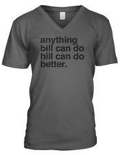 Anything Bill Can Do Hill Can Do Better President Race  Mens V-neck T-shirt