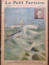 """LE PETIT PARISIEN 1909 N 1089  NAUFRAGE DU """" VARUNA"""" LE PLUS BEAU YACHT DU MONDE"""