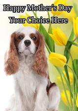Cavalier King Dog le madri giorno biglietto d'auguri personalizzato pid308 MAMMA MUMMY LOVE