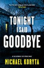 1 of 1 - Tonight I Said Goodbye by Michael Koryta (Paperback) New Book