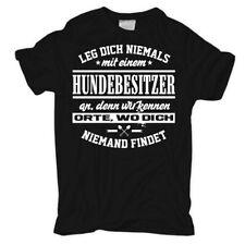 T-Shirt Leg dich nie mit einem HUNDEBESITZER an Spruch Sprüche Spaß Geschenk