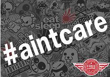 "#AINTCARE 7"" STICKER DECAL JDM TUNER LOW DRIFT STANCE FUNNY EURO JDM DRIFT"