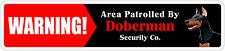 "*Aluminum* Warning Area Patrolled By Doberman 4""x18"" Metal Novelty Sign"