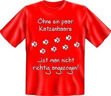 T-Shirt Fun-Shirt Cat Ohne ein paar Katzenhaare ist man nicht richtig  S -  XXXL