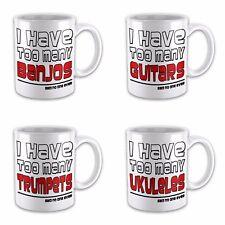 I Have Too Many Instruments... Said No One Ever Funny Novelty Gift Mug Variation