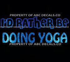 VRS ID RATHER BE DOING YOGA Hot Om Vinyasa Meditation Namaste CAR METAL DECAL