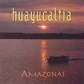Amazonas by Huayucaltia (CD, Dec-1992, Rom Records)