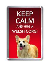 Keep Calm and Hug a Welsh Corgi- Dog Fridge Magnet Pet Animal Novelty Gift