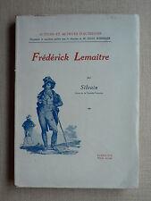 FRÉDÉRICK LEMAÎTRE par Silvain COMÉDIE-FRANÇAISE Félix Alcan NUMÉROTÉ PUR FIL