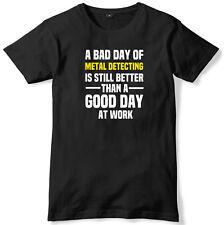 Mal día de metal detectar aún es mejor que un buen día en el trabajo para hombres Camiseta