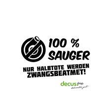 100 % Sauger / nur Halbtote werden zwangsbeatmet // Sticker JDM Aufkleber Front