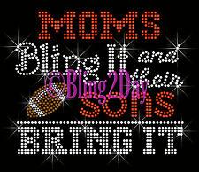FOOTBALL - Moms Bling It - Sons Bring It - Rhinestone Iron on Transfer Mom