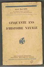 CINQUANTE ANS D'HISTOIRE NAVALE AMIRAL MARK KERR 1934 Marine mer bateaux navires