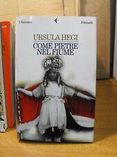 COME PIETRE NEL FIUME - URSULA HEGI - (N13)