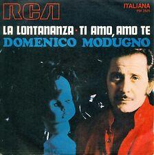 """DOMENICO MODUGNO - LA LONTANANZA / TI AMO AMO TE 7"""" SINGOLA (A798)"""