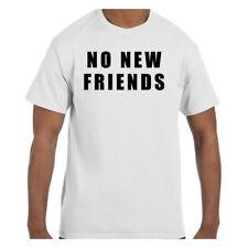 Funny Humor Tshirt No New Friends