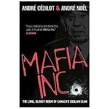 Mafia Inc.: The Long, Bloody Reign of Canada's Sicilian Clan, Noel, Andre, Cedil