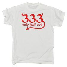 333 Only Half Evil T-SHIRT tee devil horror joke funny birthday gift present him