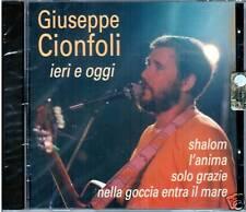 "GIUSEPPE CIONFOLI ""Ieri e oggi"" CD NUOVO SIGILLATO"