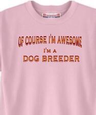 Big Dog T Shirt - OF COURSE I'M AWESOME DOG BREEDER Men Women Adopt Animal # 56