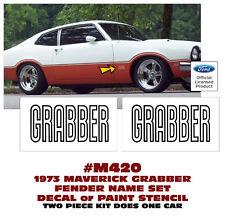 M420 1973 FORD MAVERICK - GRABBER FENDER NAME - PAINT STENCIL or DECAL SET