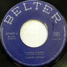 CARMEN SEVILLA 45 Te Quiero, Te Quiero / Cuando Nos Conocimos BELTER Spain #A123
