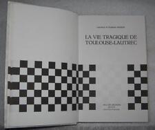 La vie tragique de Toulouse-Lautrec de Lawrence et Elis