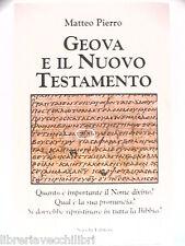 GEOVA E IL NUOVO TESTAMENTO Il nome divino nella Sacra Bibbia Tetragramma YHWH