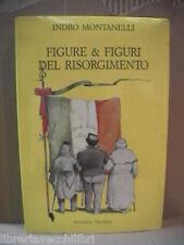 FIGURE E FIGURI DEL RISORGIMENTO Indro Montanelli Storia Contemporanea a cura di