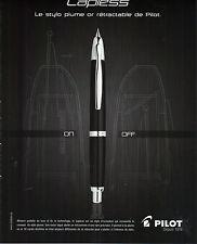 PUBLICITE 2012   PILOT  le stylos Caplesss or rétractable