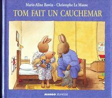 Tom Fait Un Cauchemar * MANGO Jeunesse enfant * album cartonné