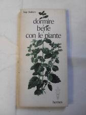 HUIBERS - DORMIRE BENE CON LE PIANTE - ED.HERMES - 1976