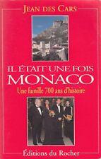 IL ETAIT UNE FOIS MONACO / JEAN DES CARS /ED. DU ROCHER