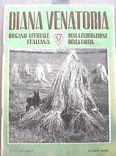 DIANA rivista di Caccia Venatoria 15 luglio 1942 Rigogolo tetraonidi Avifauna di