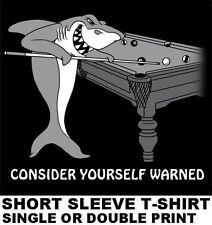 POOL SHARK WARNING POOL PLAYER TABLE BILLIARDS CUE STICK 8 BALL 9 BALL T-SHIRT 7
