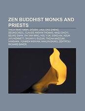 Zen Buddhist Monks and Priests : Thich Nhat Hanh, Dogen, Linji, Dao Zheng,.