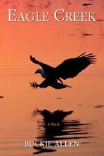 Eagle Creek by Buckie Allen (2006, Paperback)