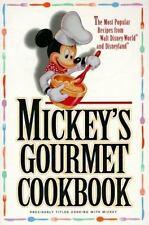 Mickey's Gourmet Cookbook: Most Popular Recipes From Walt Disney World & Disneyl