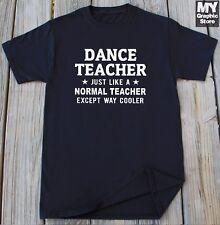 Dance Teacher T-Shirt Teachers Day Gift Tee Birthday Christmas Gifts For Teacher
