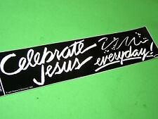 7 Celebrate Jesus Everydy Christian Bumper Sticker Lot   2P3