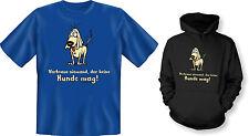 Kapuzenshirt Hoodie od. T-Shirt Vertraue niemand, der keine Hunde mag! Hund NEU