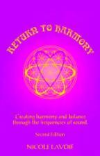 Return to Harmony: Creating Harmony & Balance Through the Frequencies of Sound