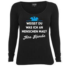 Frauen Langarm Shirt Weisst du was ich an Menschen mag IHRE HUNDE Spruch Dog