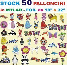 """STOCK PALLONCINI MYLAR FOIL 50 Pz da 18"""" A 32"""" FESTA COMPLEANNO ANIMAZIONE PARTY"""