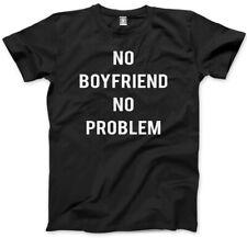 No boyfriend no problem unisexe t-shirt-fashion slogan top
