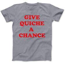 Give Quiche A Chance T-Shirt 100% Premium Cotton Dwarf Red Rimmer